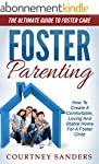 Foster Parenting: The Ultimate Guide...