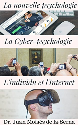 La Cyber-psychologie par Juan Moises de la Serna
