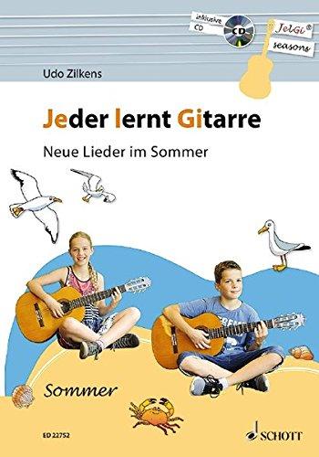 Jeder lernt Gitarre - Neue Lieder im Sommer: JelGi-Liederbuch für allgemein bildende Schulen. Gitarre. Lehrbuch mit CD.