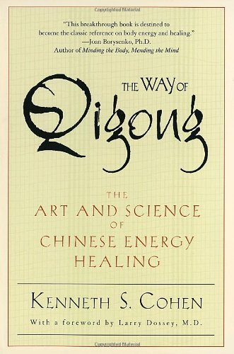 The Way of Qigong: The Art and Science of Chinese Energy Healing by Cohen, Ken (1999) Paperback