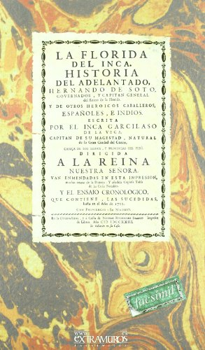La Florida del Inca. Historia del adelantado, Hernando de Soto: y de otros heroicos caballeros, españoles, e indios (América)