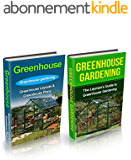 Greenhouse: Greenhouse Gardening Box Set (Greenhouse, Greenhouse Gardening, Greenhouse Gardening for Beginners, Greenhouse for Dummies, Garden, Gardening) (English Edition)