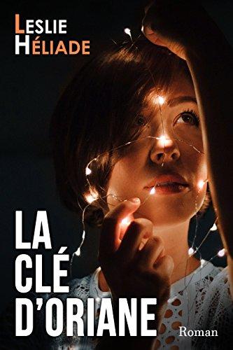 La Clé d'Oriane par [Héliade, Leslie]