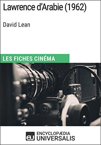 Lawrence d'Arabie de David Lean: Les Fiches Cinéma d'Universalis par Encyclopaedia Universalis