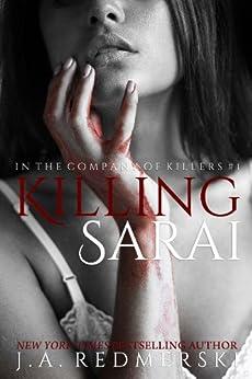 Killing Sarai (In the Company of Killers Book 1) (English Edition) di [Redmerski, J.A.]
