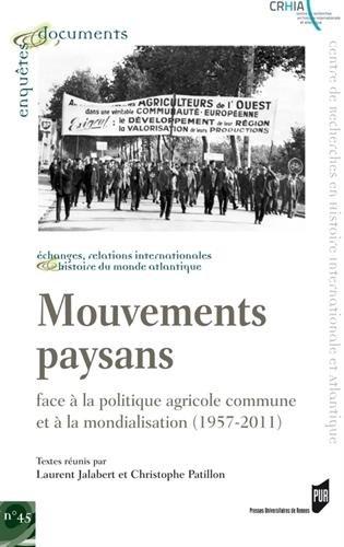 Mouvements paysans : Face  la politique agricole commune et  la mondialisation (1957-2011)