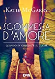 Scommessa d'amore (Pushing the limits Vol. 3)