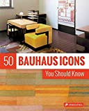 50 Bauhaus Icons You Should Know (The 50 Series)