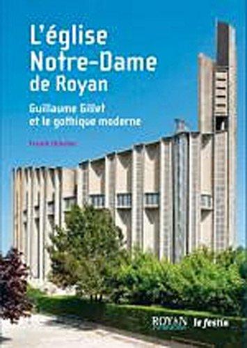 Notre-Dame de Royan. Guillaume Gillet et le gothique moderne