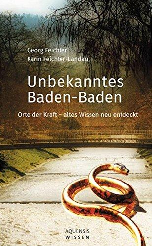 Unbekanntes Baden-Baden: Orte der Kraft - altes Wissen neu entdeckt