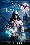 War of the Dragons: An Epic Dragon Fantasy Adventure (Dragon-Born Book 4)