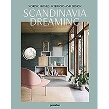 Scandinavia Dreaming: Nordic Homes, Interiors and Design