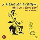 Je n'aime pas le classique, mais ça j'aime bien ! Spécial enfants © Amazon