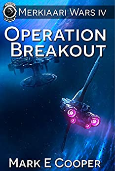 Operation Breakout: Merkiaari Wars Book 4 (English Edition)