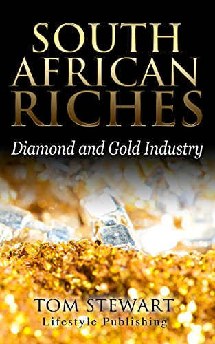 South African Riches: Diamond and Gold Industry (South Africa Travel,Gia Diamonds,Emerald Cut Diamonds,Pink Diamond Ring) (English Edition)
