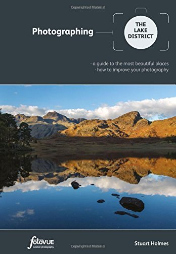 Photographing the Lake District: A Guide to the Most Beautiful Places & How to Improve Your Photography (Fotovue Photographing Guide) by Stuart Holmes (2014-08-20)