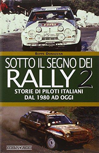 Sotto il segno dei rally: 2 (Grandi corse su strada e rallies) por Beppe Donazzan
