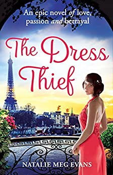 The Dress Thief: one secret could destroy everything she holds dear... by [Evans, Natalie Meg]