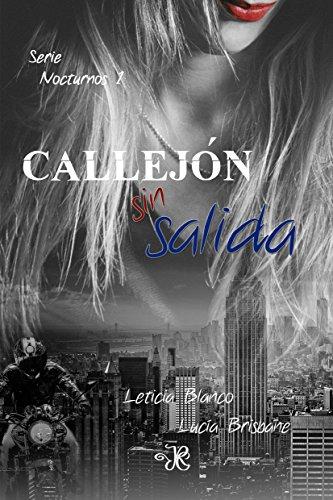 Callejón sin salida (Nocturnos nº 1) por Leticia Blanco y Lucía Brisbane