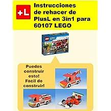 Instrucciones de rehacer de PlusL en 3in1 para 60107 LEGO: Usted puede construir 3in1 para 60107 LEGO de sus propios ladrillos!