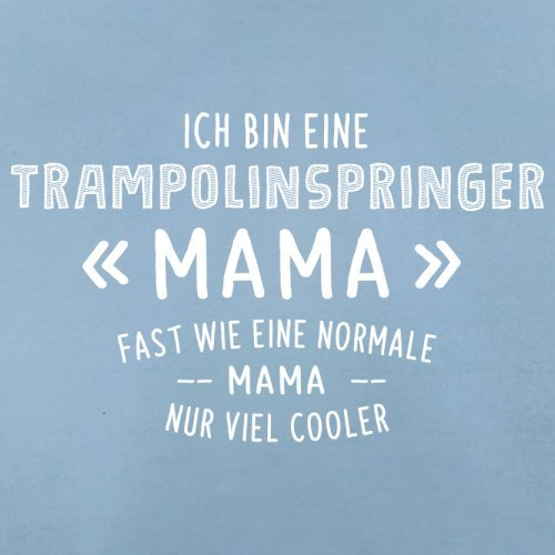 Ich bin eine Trampolinspringer Mama - Herren T-Shirt - 13 Farben Himmelblau
