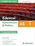 Edexcel AS Government & Politics Student Unit Guide: Unit 1 New Edition People and Politics