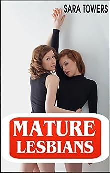 MATURE LESBIANS (Lesbian Older Younger) (English Edition) par [Towers, Sara]