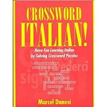 Crossword Italian!: Have Fun Learning Italian by Solving Crossword Puzzles (Toronto Italian Studies)