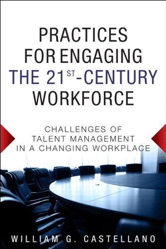 practices-for-engaging-the-21st-century-workforce-challenges-of-talent-management-in-a-changing-work