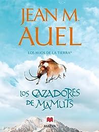 Los cazadores de mamuts: par Jean Marie Auel