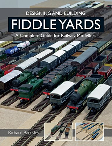 Designing and Building Fiddle Yards: A Complete Guide for Railway Modellers (English Edition)