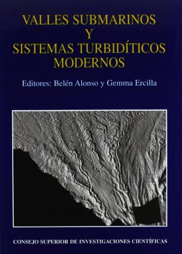 Valles submarinos y sistemas turbidíticos modernos