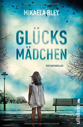 Buchseite und Rezensionen zu 'Glücksmädchen: Psychothriller' von Mikaela Bley
