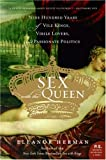 Telecharger Livres Sex with the Queen 900 Years of Vile Kings Virile Lovers and Passionate Politics P S (PDF,EPUB,MOBI) gratuits en Francaise