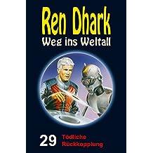 Ren Dhark – Weg ins Weltall 29: Tödliche Rückkopplung