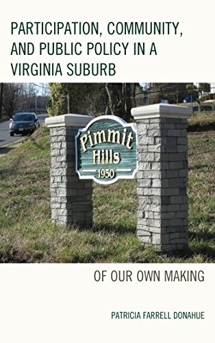 Participation, Community, and Public Policy in a Virginia Suburb: Of Our Own Making (English Edition)