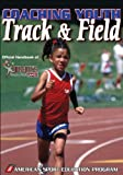 Coaching Youth Track and Field (Coaching Youth Sports Series)