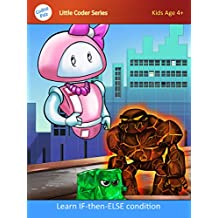 Kids Coding Book: If-Then-Else (Coding Palz - Computer programming for kids Book 7) (English Edition)