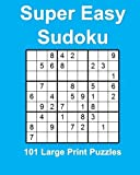 Super Easy Sudoku: 101 Large Print Puzzles
