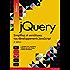 jQuery: Simplifiez et enrichissez vos développements JavaScript