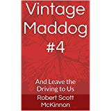 Vintage Maddog Race #4: And Leave the Driving to Us (English Edition)