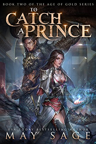 To Catch a Prince (Age of Gold Book 2)
