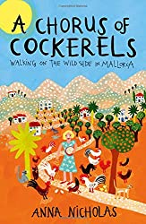 A Chorus of Cockerels: Walking on the Wild Side in Mallorca