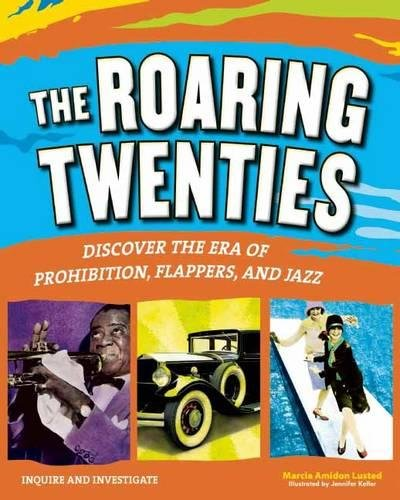 The Roaring Twenties: Discover the Era of Prohibition, Flappers, and Jazz (Inquire and (Roaring Twenties Flapper)