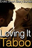 Loving It Taboo (Erotic Short Story Bundle)