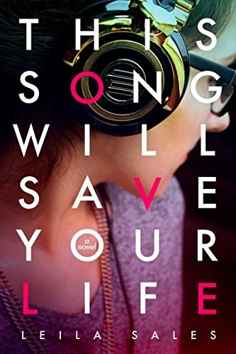 This Song Will Save Your Life by Leila Sales (2013-10-10)