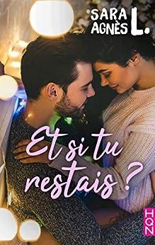 Et si tu restais ? (HQN) (French Edition) by [L., Sara Agnès]