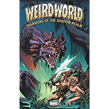 Weirdworld: Warriors of the Shadow Realm by Doug Moench (2015-04-21)