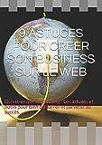 Telecharger Livres 9 ASTUCES POUR CREER SON BUSINESS SUR LE WEB Qu est ce que le coaching Les astuces et outils pour bien demarrer et parvenir au succes (PDF,EPUB,MOBI) gratuits en Francaise