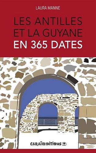 """<a href=""""/node/156592"""">Les Antilles et la Guyane en 365 dates</a>"""